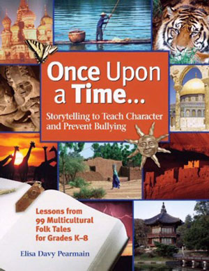 Once Upon a Time: Storytelling to Teach Children Character and Prevent Bullying